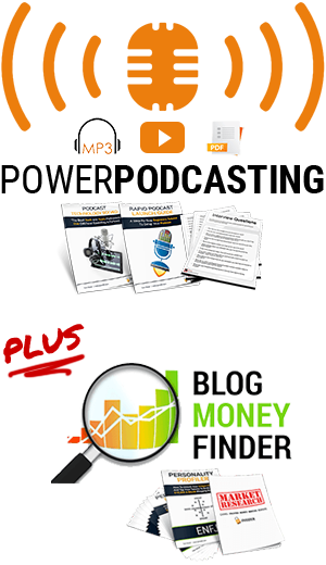 Power Podcasting and Blog Money Finder